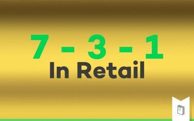 De 7-3-1 regel in retail, een gouden regel